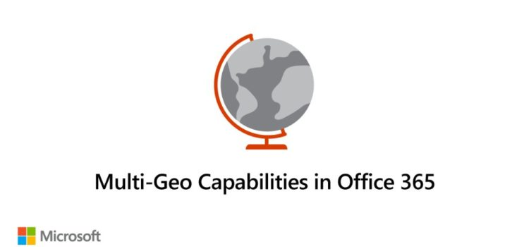 Disponibles las capacidades Multi-Geo de Office 365