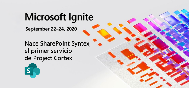 Ignite 2020: Nace SharePoint Syntex, el primer servicio de Project Cortex